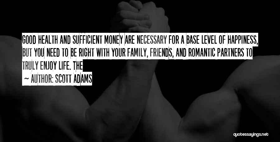 Happiness With Money Quotes By Scott Adams