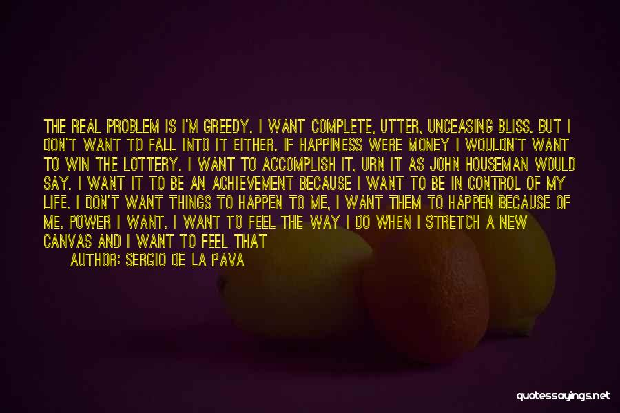 Happiness With Money Quotes By Sergio De La Pava