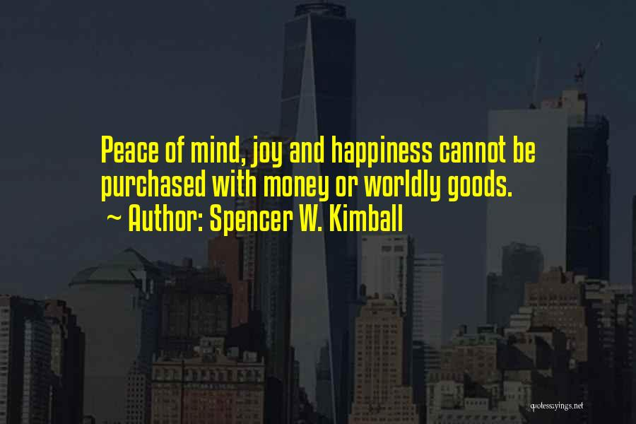 Happiness With Money Quotes By Spencer W. Kimball