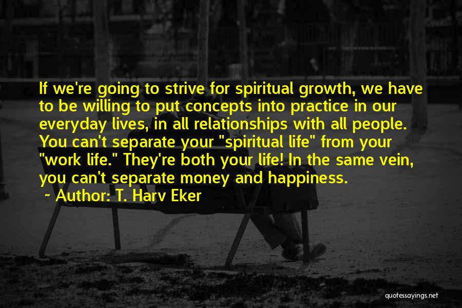 Happiness With Money Quotes By T. Harv Eker