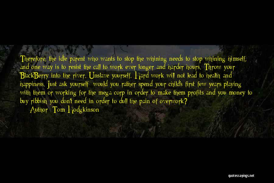 Happiness With Money Quotes By Tom Hodgkinson