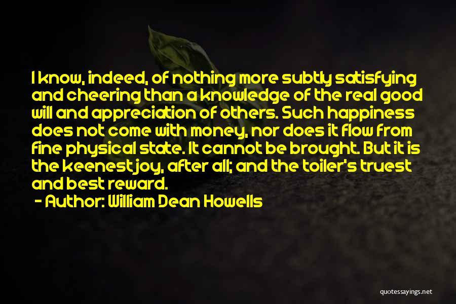Happiness With Money Quotes By William Dean Howells