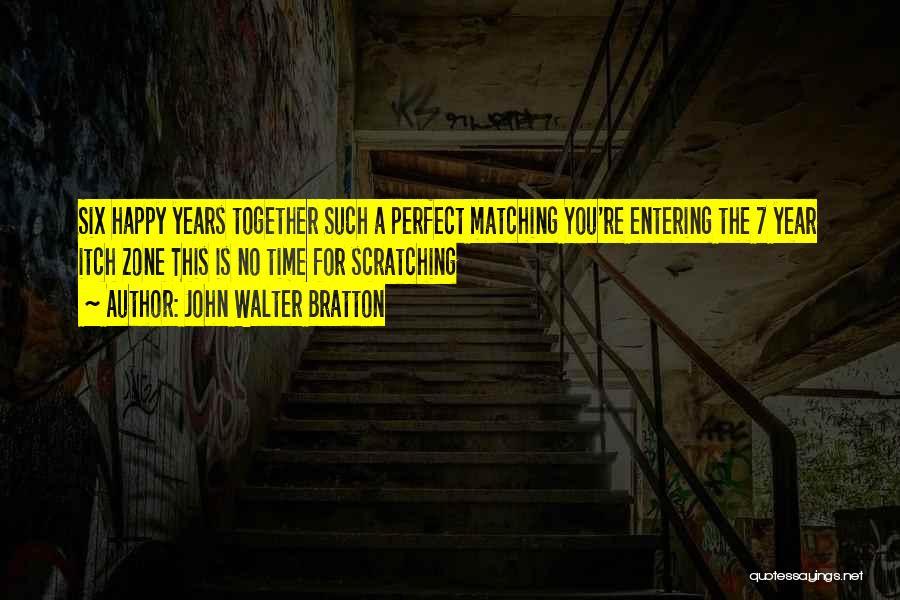 Happy 1 Year Wedding Anniversary Quotes By John Walter Bratton