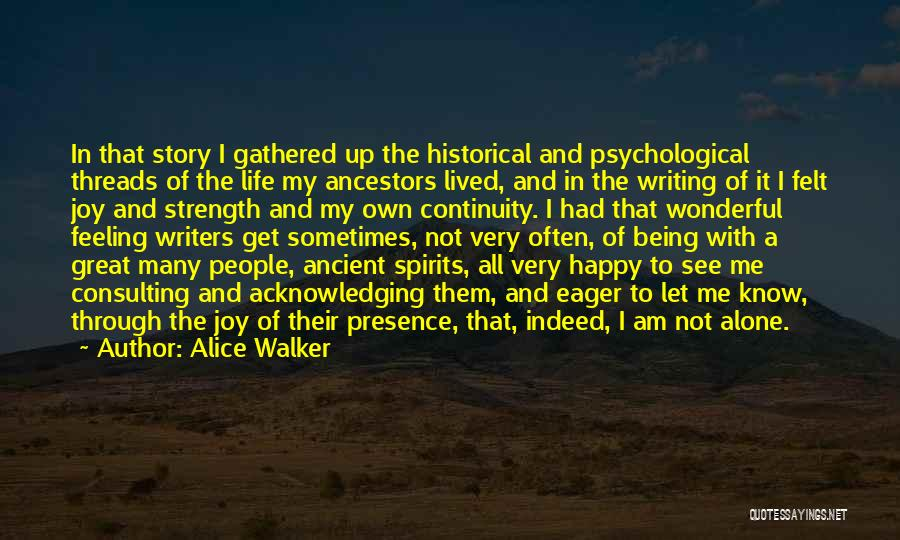 Happy All Alone Quotes By Alice Walker