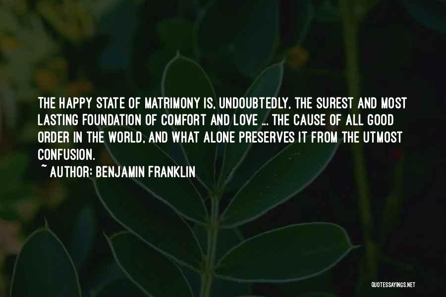 Happy All Alone Quotes By Benjamin Franklin
