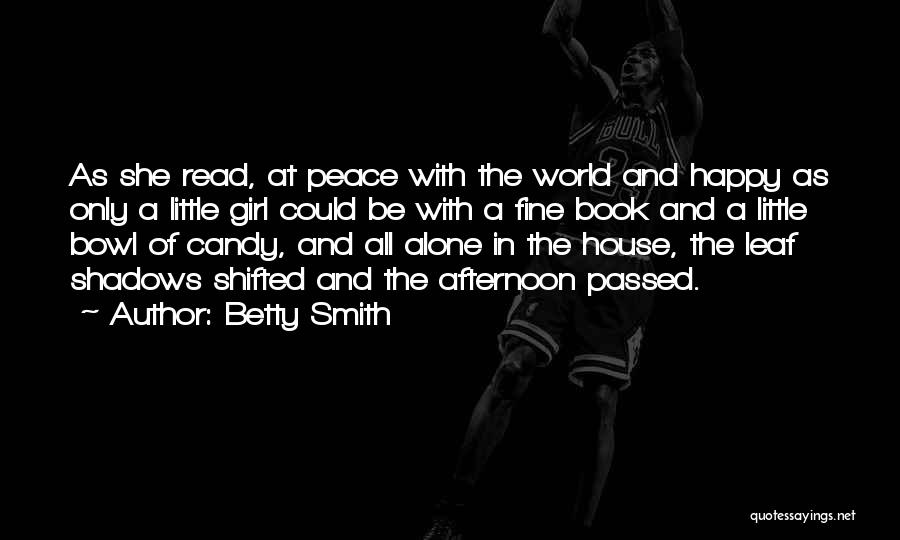 Happy All Alone Quotes By Betty Smith