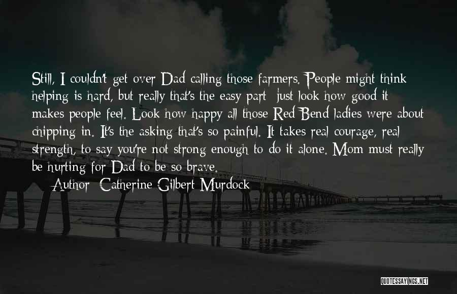 Happy All Alone Quotes By Catherine Gilbert Murdock