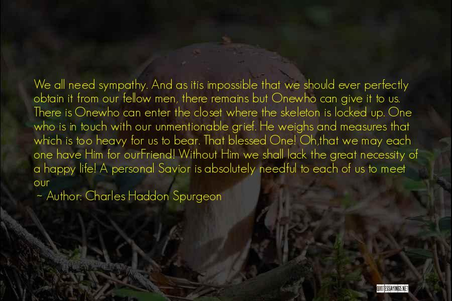 Happy All Alone Quotes By Charles Haddon Spurgeon