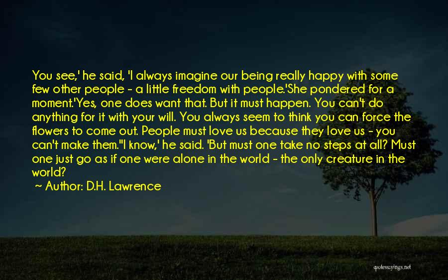 Happy All Alone Quotes By D.H. Lawrence