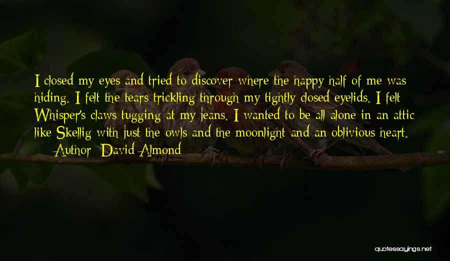 Happy All Alone Quotes By David Almond