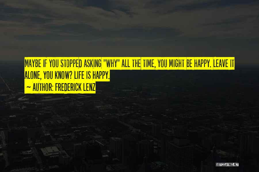 Happy All Alone Quotes By Frederick Lenz