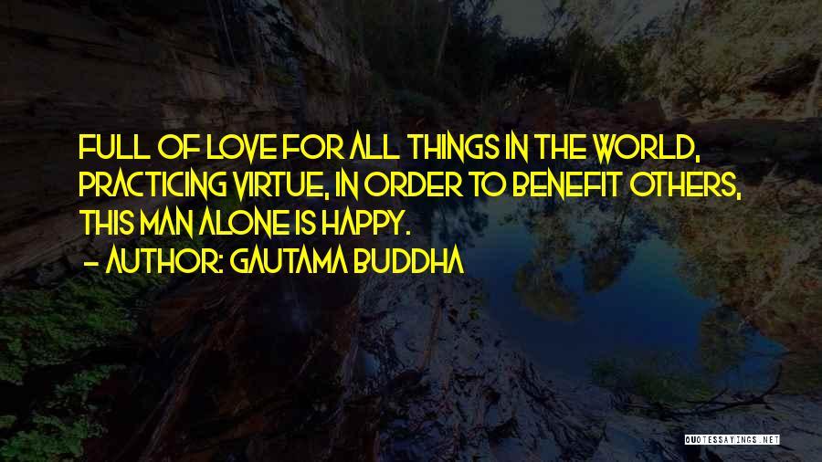 Happy All Alone Quotes By Gautama Buddha