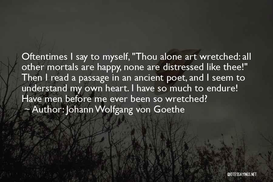 Happy All Alone Quotes By Johann Wolfgang Von Goethe