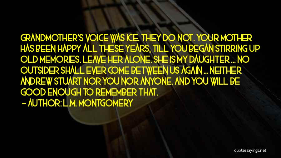 Happy All Alone Quotes By L.M. Montgomery