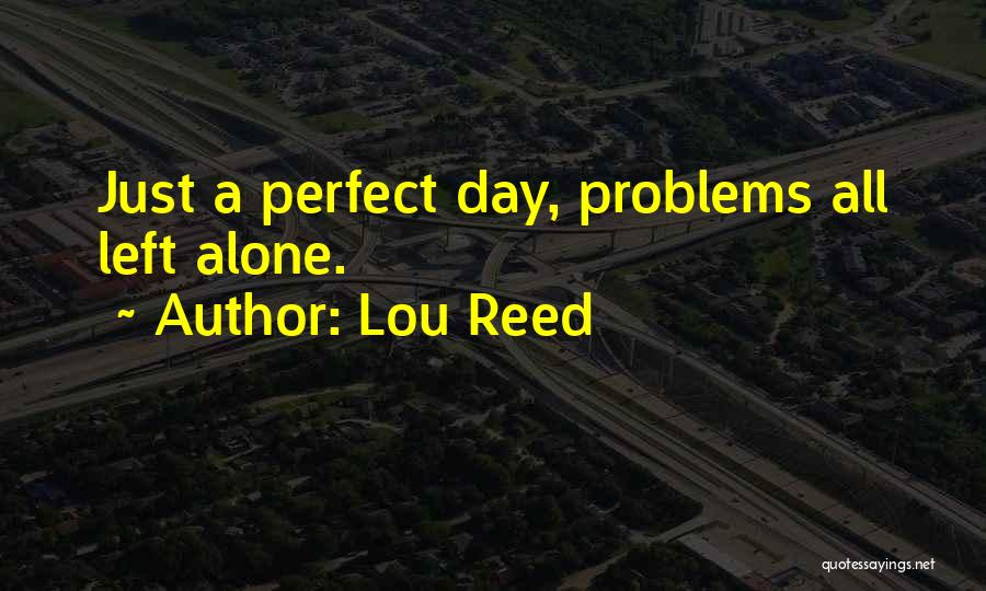 Happy All Alone Quotes By Lou Reed