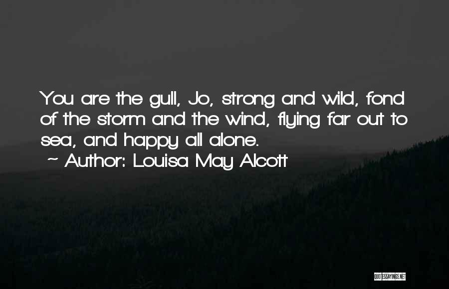 Happy All Alone Quotes By Louisa May Alcott