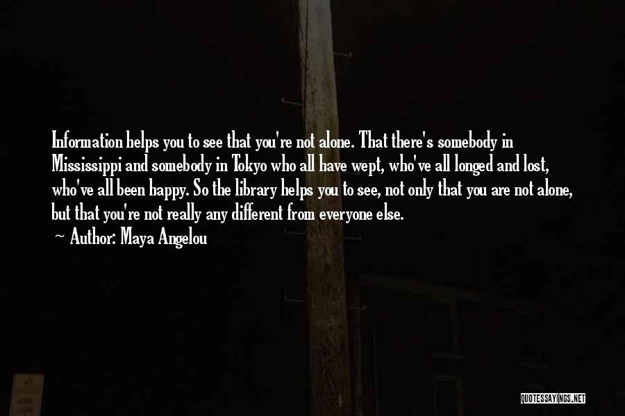 Happy All Alone Quotes By Maya Angelou