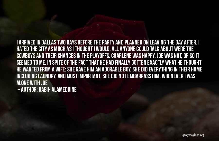 Happy All Alone Quotes By Rabih Alameddine