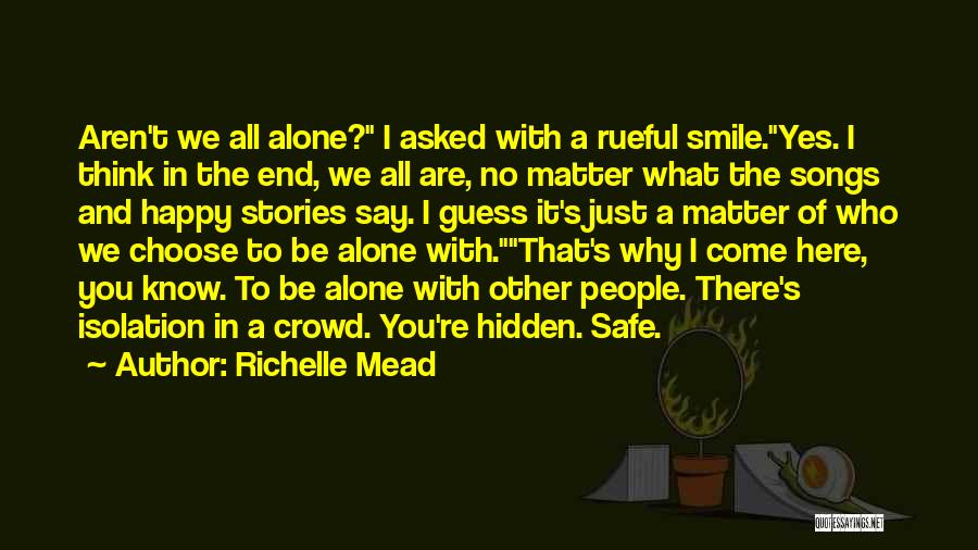 Happy All Alone Quotes By Richelle Mead