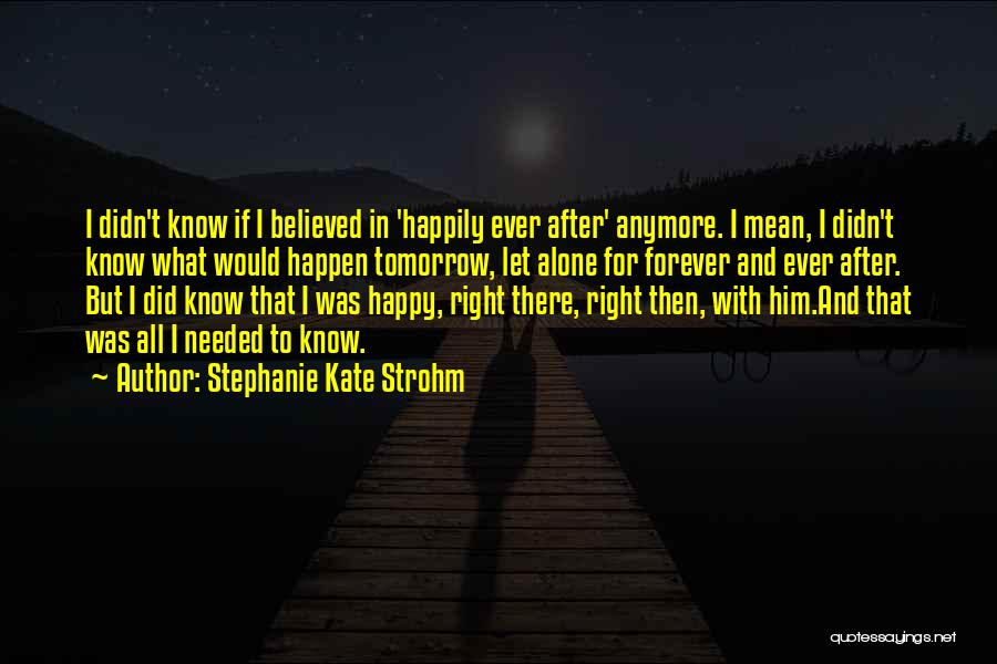 Happy All Alone Quotes By Stephanie Kate Strohm
