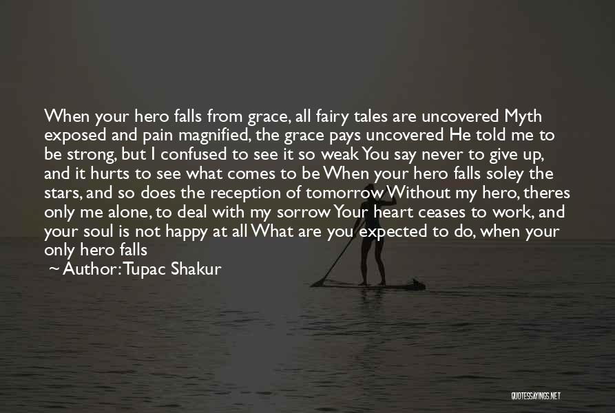 Happy All Alone Quotes By Tupac Shakur