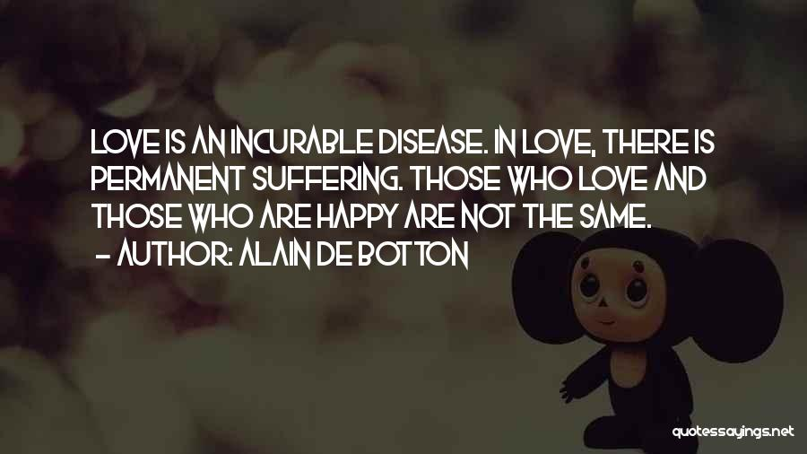 Happy And Love Quotes By Alain De Botton