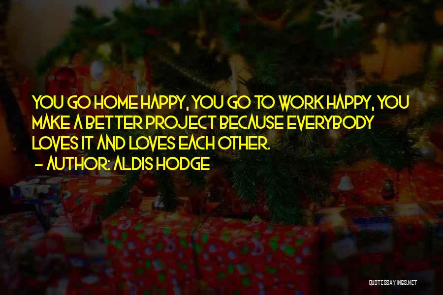 Happy And Love Quotes By Aldis Hodge