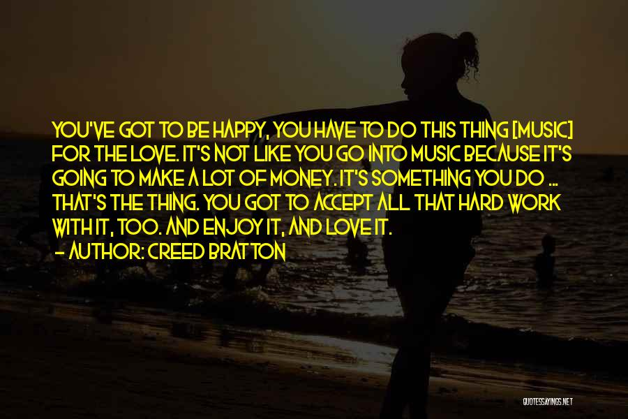 Happy And Love Quotes By Creed Bratton