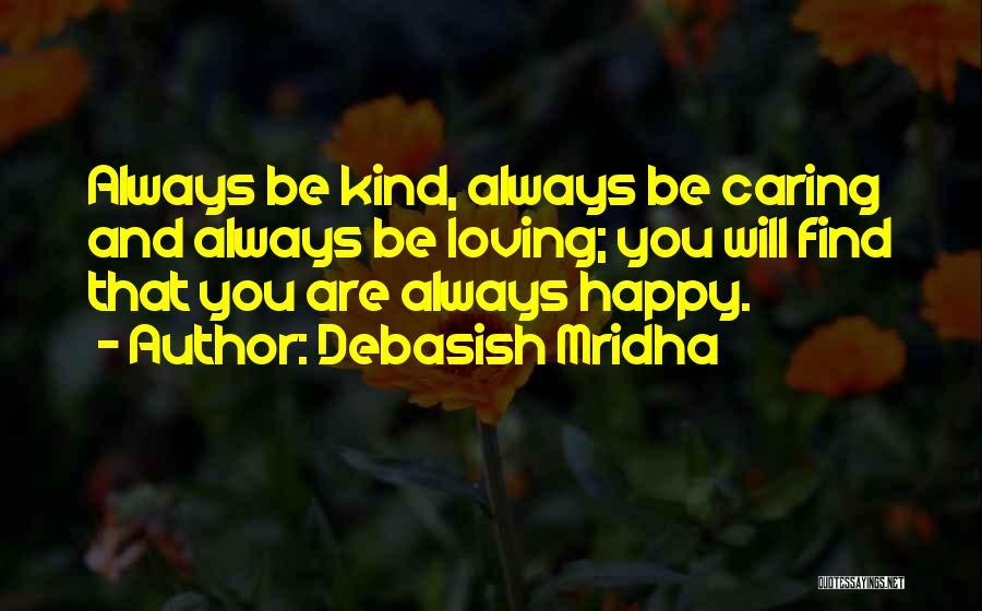 Happy And Love Quotes By Debasish Mridha