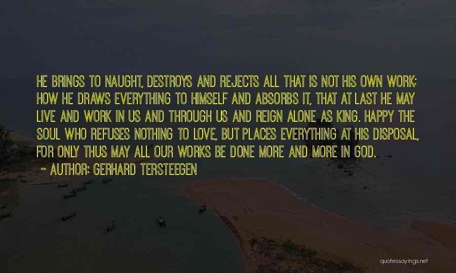 Happy And Love Quotes By Gerhard Tersteegen