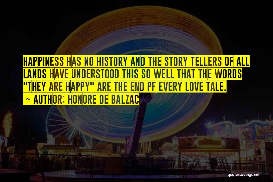 Happy And Love Quotes By Honore De Balzac
