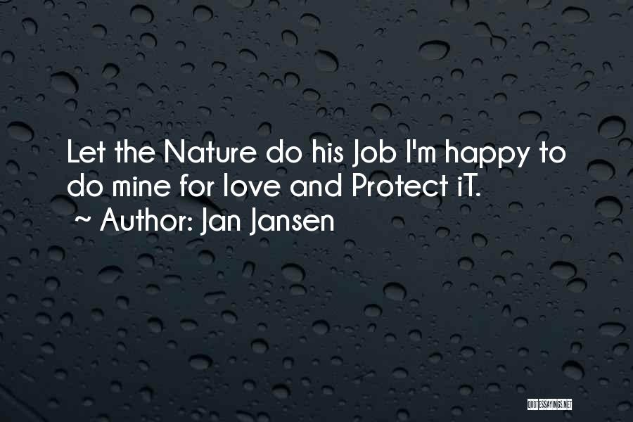 Happy And Love Quotes By Jan Jansen