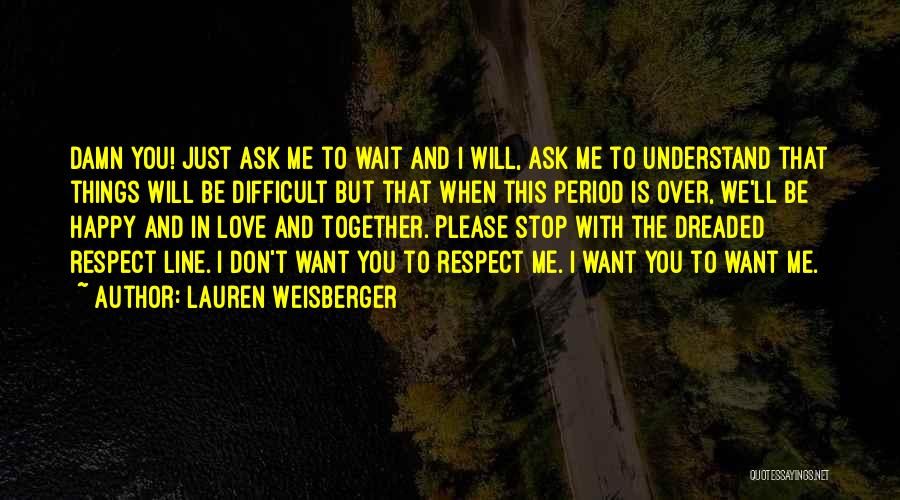 Happy And Love Quotes By Lauren Weisberger