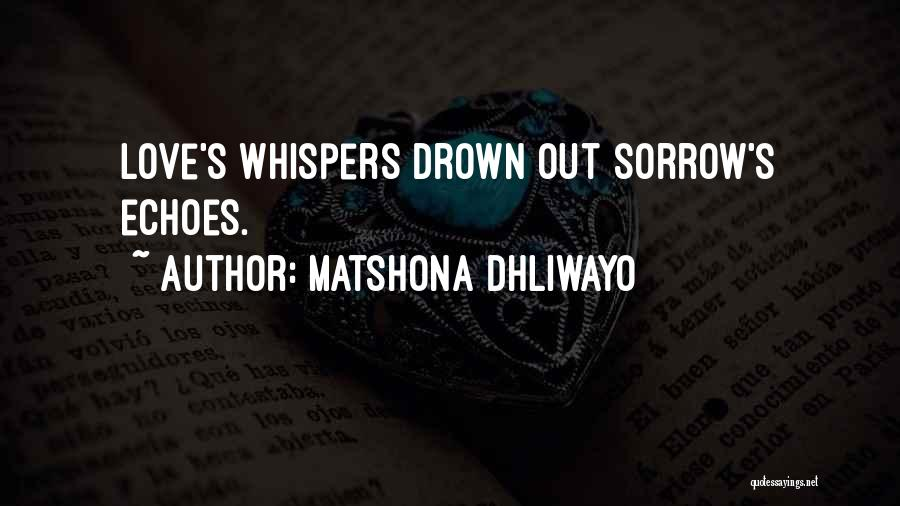 Happy And Love Quotes By Matshona Dhliwayo
