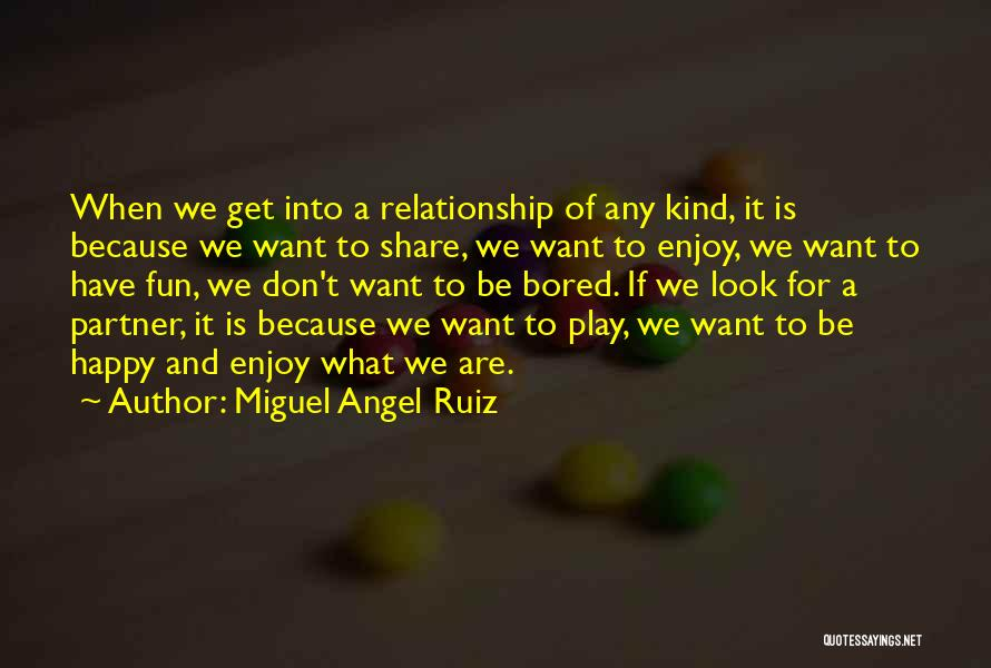Happy And Love Quotes By Miguel Angel Ruiz