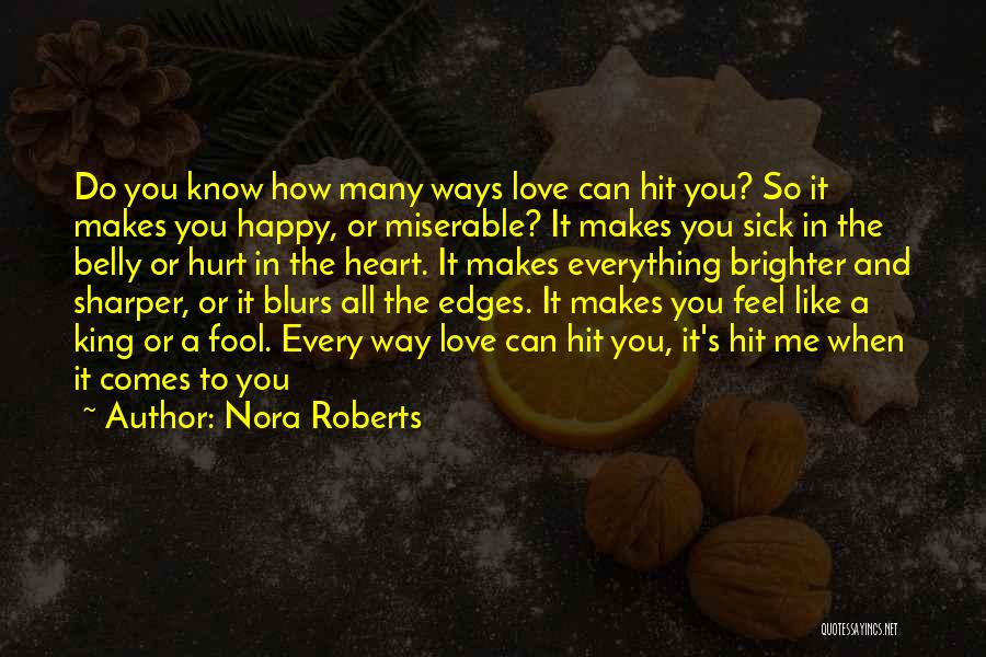 Happy And Love Quotes By Nora Roberts