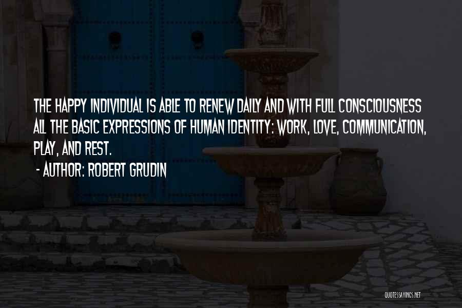 Happy And Love Quotes By Robert Grudin