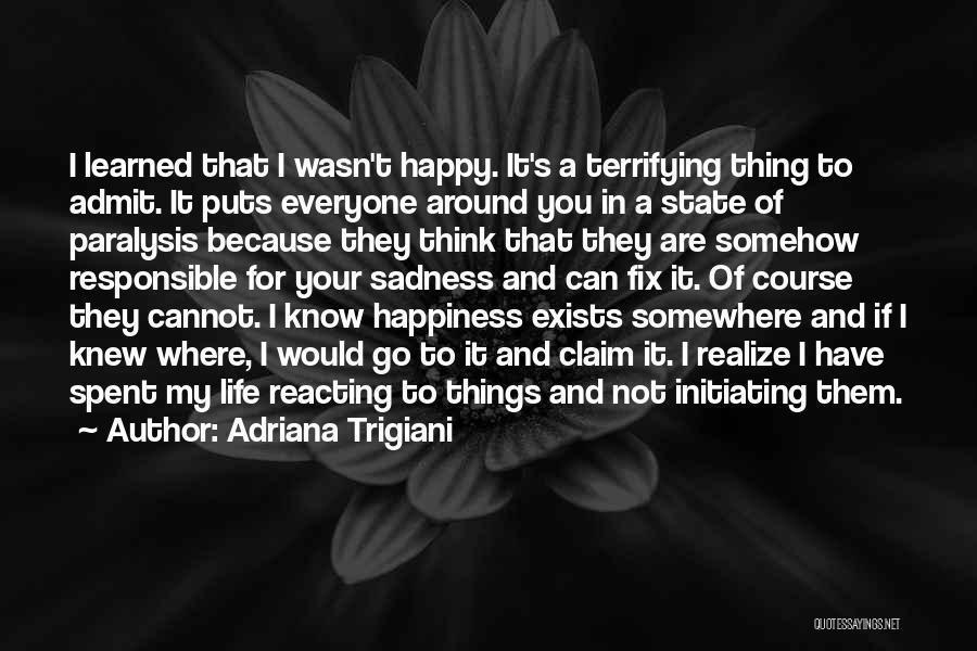 Happy Are Sadness Quotes By Adriana Trigiani