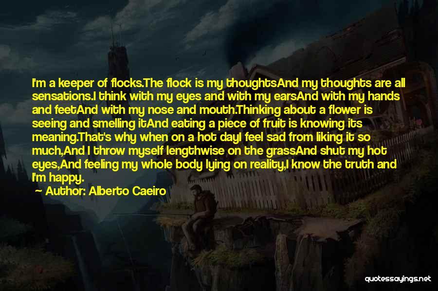Happy Are Sadness Quotes By Alberto Caeiro