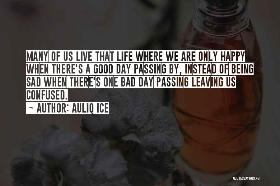 Happy Are Sadness Quotes By Auliq Ice