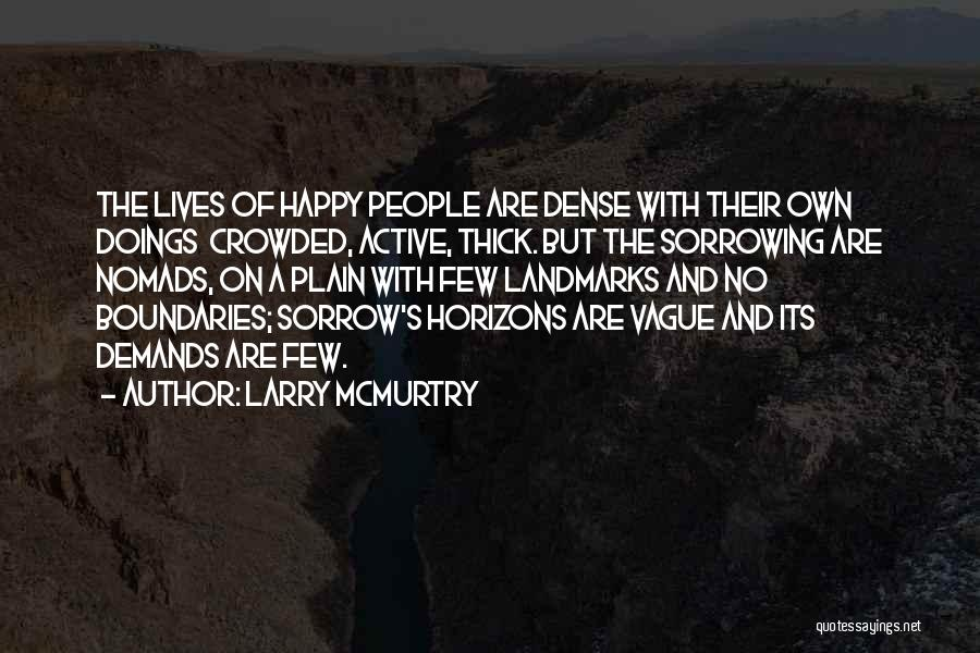 Happy Are Sadness Quotes By Larry McMurtry