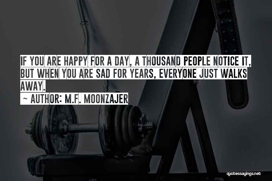 Happy Are Sadness Quotes By M.F. Moonzajer