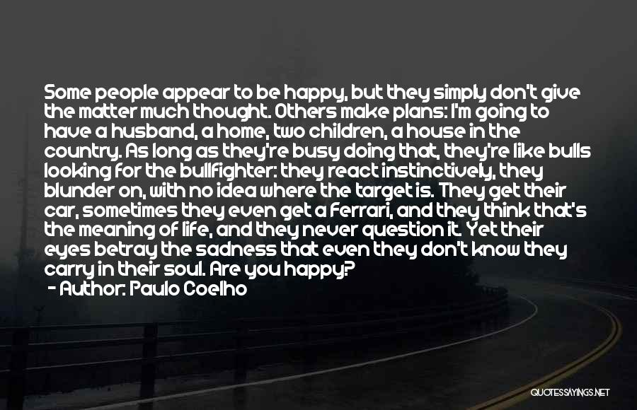 Happy Are Sadness Quotes By Paulo Coelho