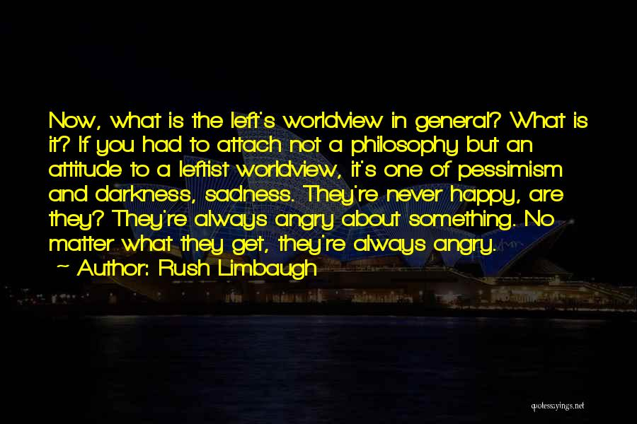 Happy Are Sadness Quotes By Rush Limbaugh