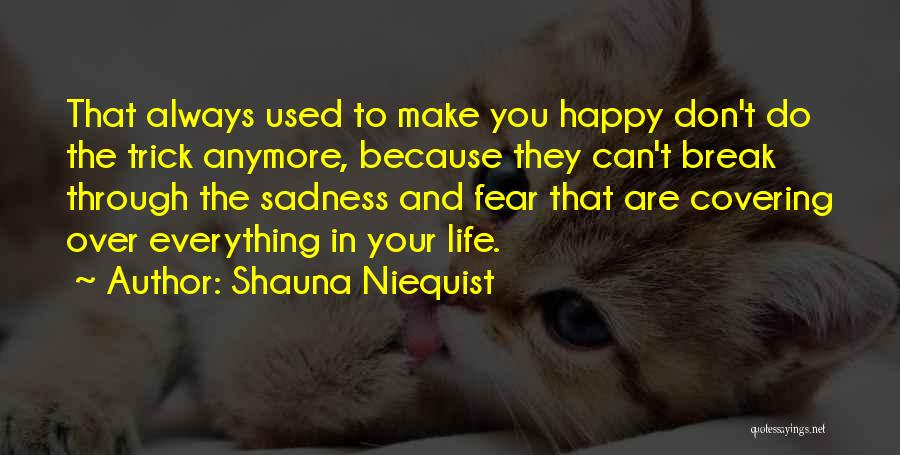 Happy Are Sadness Quotes By Shauna Niequist