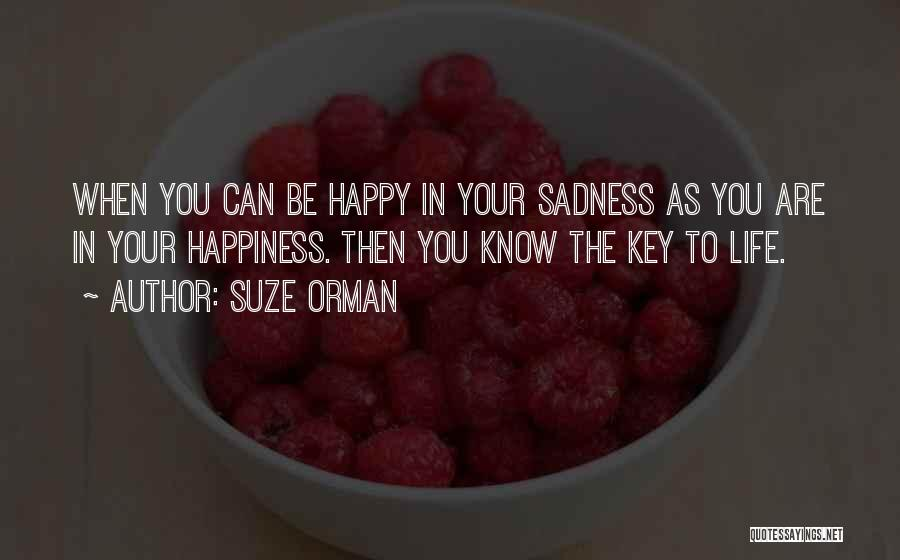 Happy Are Sadness Quotes By Suze Orman