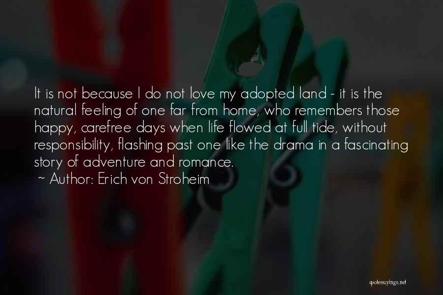 Happy Because Of U Quotes By Erich Von Stroheim