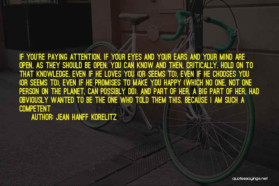 Happy Because Of U Quotes By Jean Hanff Korelitz