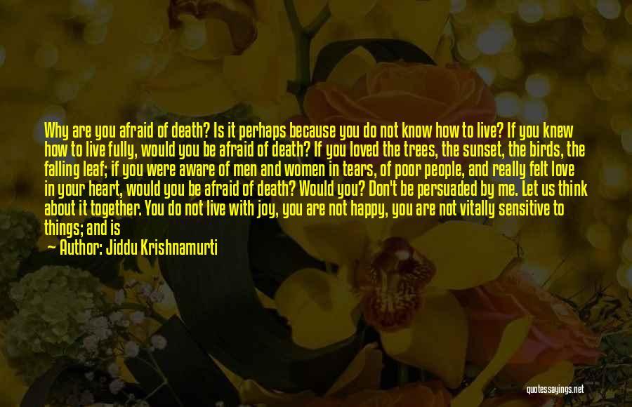 Happy Because Of U Quotes By Jiddu Krishnamurti