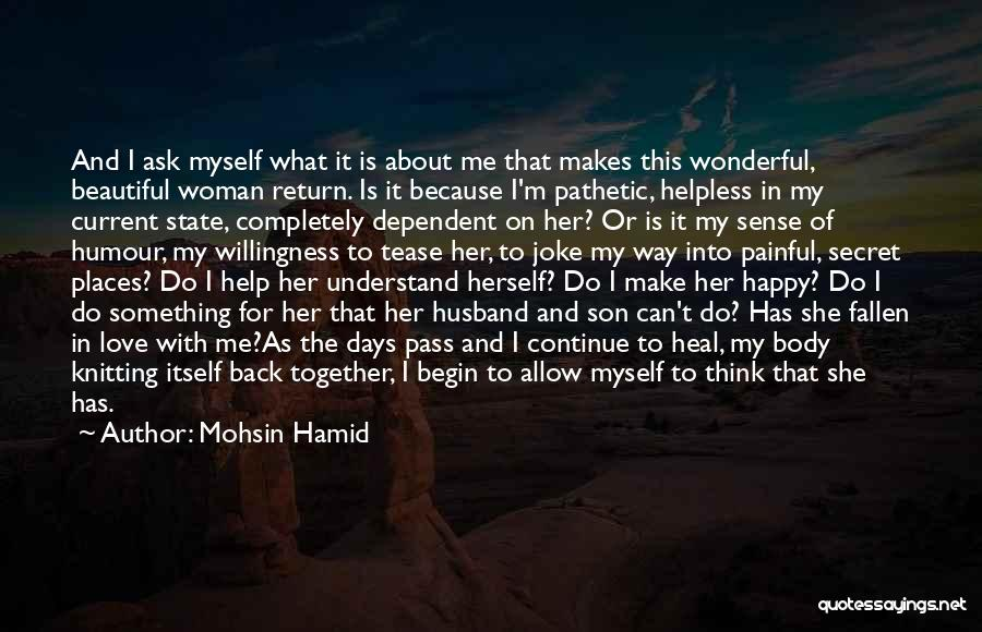 Happy Because Of U Quotes By Mohsin Hamid